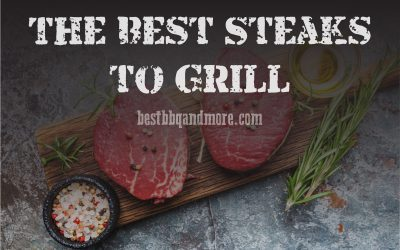 The Best Steaks to Grill