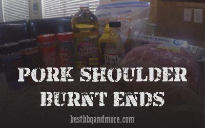How to Make Smoked Pork Shoulder Burnt Ends